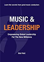 Music and Leadership: Empowering Global Leadership For The New Millennia