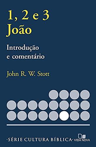1,2,3 João, Introdução e Comentário