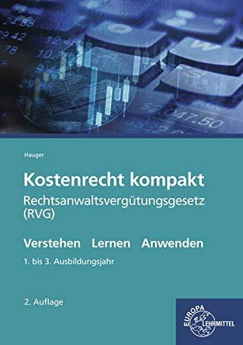 Kostenrecht kompakt: Rechtsanwaltsvergütungsgesetz (RVG)