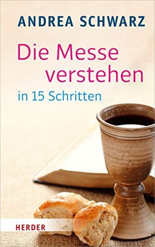 Die Messe verstehen in 15 Schritten: Ein Durchblick-Buch für Neugierige