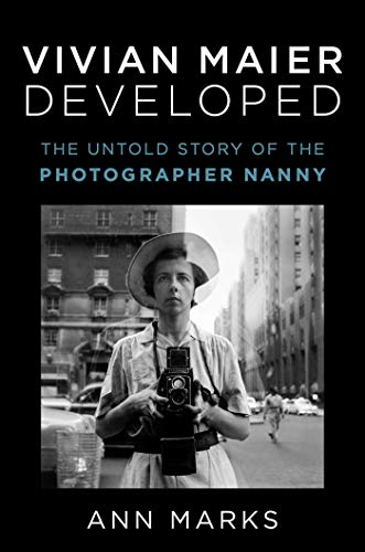 Compare Textbook Prices for Vivian Maier Developed: The Untold Story of the Photographer Nanny  ISBN 9781982166724 by Marks, Ann