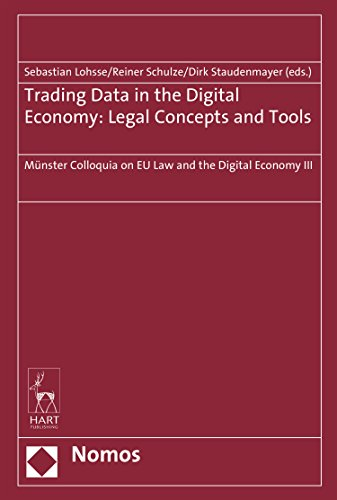 Trading Data in the Digital Economy: Legal Concepts and Tools: Münster Colloquia on EU Law and the Digital Economy III (English Edition)