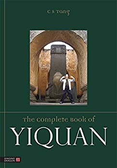 The Complete Book of Yiquan by [C S Tang]