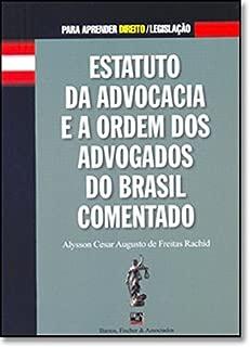 Estatuto da Advocacia e a OAB Comentado
