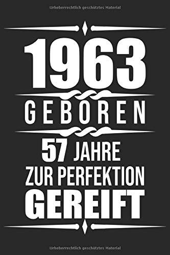1963 Geboren 57 Jahre Zur Perfektion Gereift: Geschenkidee 57 Notizbuch Geburtstag Gästebuch | 57 Jahre Alt Geschenk | Geburtstagsparty | Gästebuch zum 57 Geschenk 120 Seiten liniert, 6x9 Zoll