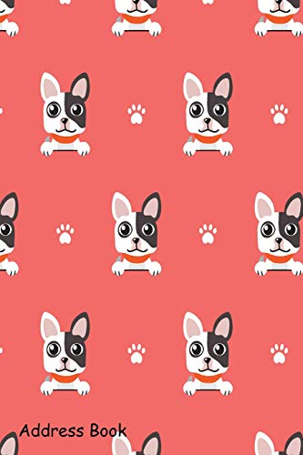 Address Book: For Contacts, Addresses, Phone, Email, Note,Emergency Contacts,Alphabetical Index With Cartoon Character French Bulldog