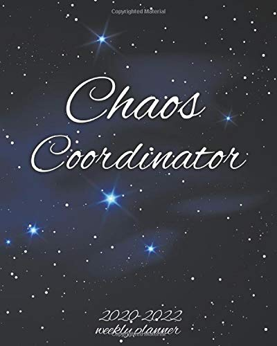 Chaos Coordinator 2020-2022 Weekly Planner: Pretty 3 Year Daily Organizer with Weekly Spread Views - Three Year Schedule Agenda with Inspirational Quotes, Notes and Vision Boards - Amazing Night Sky