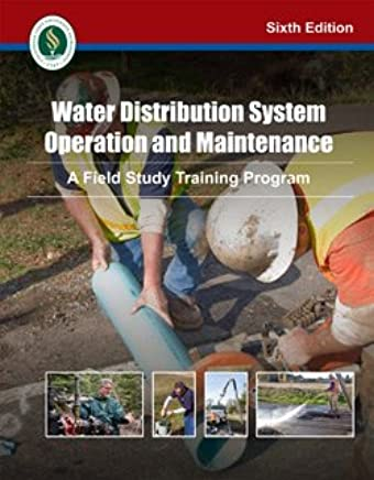 Water Distribution System Operation and Maintenance: A Field Study Training Program 6th Edition