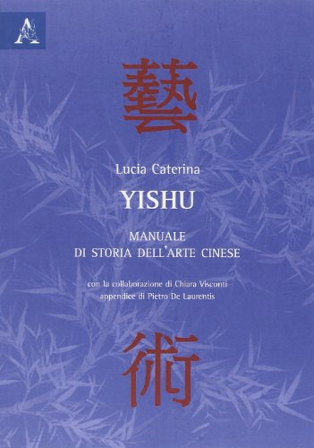Yishu. Manuale di storia dell'arte cinese