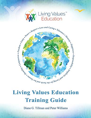Compare Textbook Prices for Living Values Education Training Guide  ISBN 9798576752010 by Tillman, Diane G,Williams, Peter,Gill, Carol,Hawkes, Neil,Johnson, Judy,Menting-Wilson, Nicole,Miles, Roger,Quera Colomina, Pilar,Drake, Chris