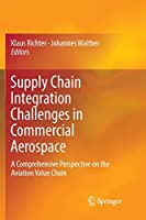 Supply Chain Integration Challenges in Commercial Aerospace: A Comprehensive Perspective on the Aviation Value Chain