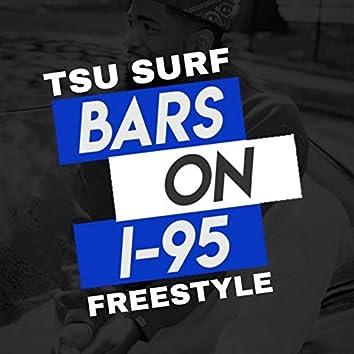 Bars on I-95 Freestyle