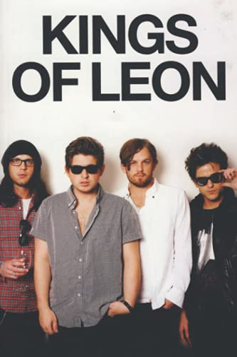 Kings of Leon Notebook: (110 Pages, Lined, 6 x 9)