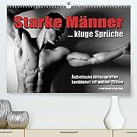 Starke Maenner... kluge Sprueche (Premium, hochwertiger DIN A2 Wandkalender 2022, Kunstdruck in Hochglanz): Aesthetische Aktfotografien kombiniert mit weisen Spruechen (Monatskalender, 14 Seiten )