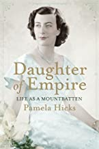 Daughter of Empire: Life as a Mountbatten by Hicks, Lady Pamela on 25/10/2012 unknown edition