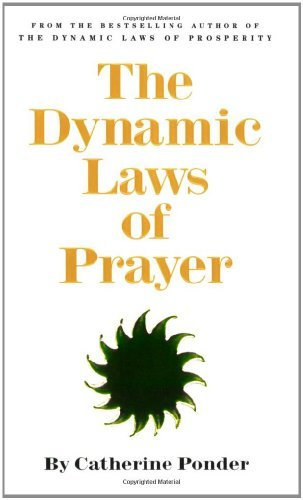 The Dynamic Laws of Prayer: Pray and Grow Rich (English Edition)