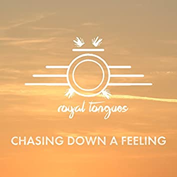Chasing Down a Feeling - Single
