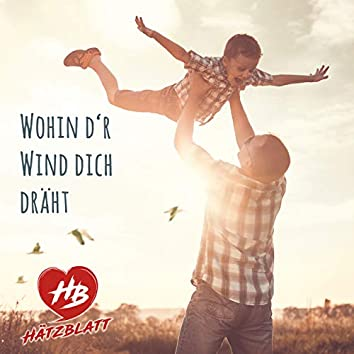 Wohin d'r Wind dich dräht