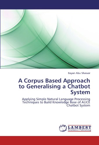 A Corpus Based Approach to Generalising a Chatbot System: Applying Simple Natural Language Processing Techniques to Build Knowledge Base of ALICE Chatbot System