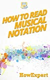How To Read Musical Notation: Your Step-By-Step Guide To Reading Musical Notation