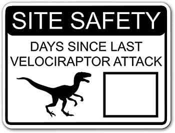 KAMA Metal Tin Sign Pickle Site Safety Days Since Last Velociraptor Attack White Street Sign with Dry Erase Area Metal Aluminum Sign for Wall Art 8x12 Inch