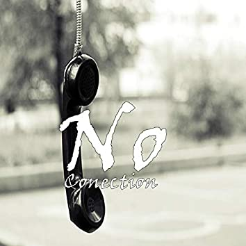 No Conection