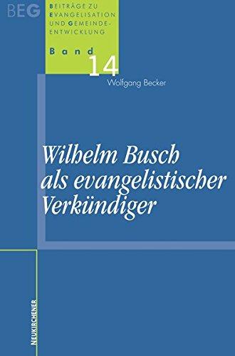 Wilhelm Busch als evangelistischer Verkündiger (Beiträge zu Evangelisation und Gemeindeentwicklung)