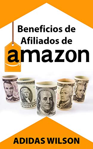 Beneficios de Afiliados de Amazon (Spanish Edition)