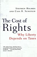 The Cost of Rights: Why Liberty Depends on Taxes by Stephen Holmes Cass R. Sunstein(2000-04-17)