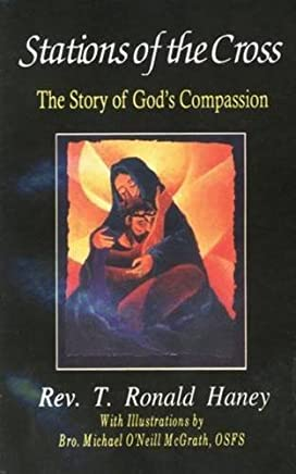 Stations of the Cross: The Story of Gods Compassion (Herder Parish and Pastoral Books) by Rev. T. Ronald Haney (1998-12-01)