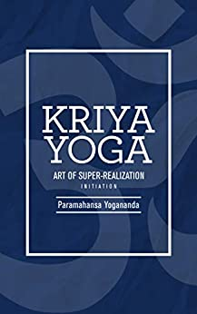Kriya Yoga: Art of Super-Realization by [Paramahansa Yogananda, Alpha Affirmations]