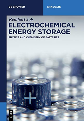 Electrochemical Energy Storage: Physics and Chemistry of Batteries (De Gruyter Textbook)