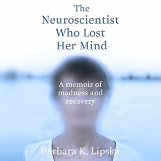 The Neuroscientist Who Lost Her Mind cover art