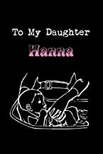 To My Dearest Daughter Hanna Journal: Letters from Dads Moms to Daughter, Baby girl Shower Gift for New Fathers, Mothers &...