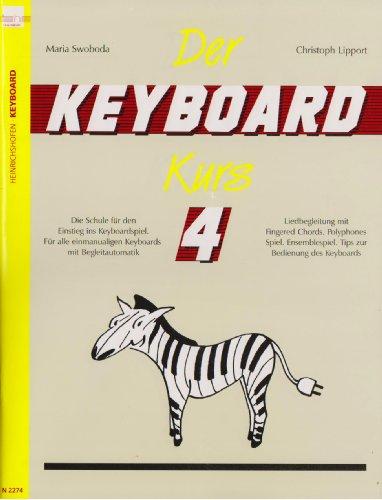 Der Keyboard-Kurs. Band 4: Die Schule für den Einstieg ins Keyboard-Spiel. Für alle einmanualigen Keyboards mit Begleitautomatik. Liedbegleitung mit ... Tipps zur Bedienung des Keyboards