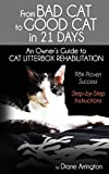 From Bad Cat to Good Cat in 21 Days: An Owner's Guide to