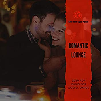 Romantic Lounge - 2020 Pop Music For Couple Dance