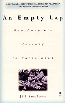 An Empty Lap: One Couple's Journey to Parenthood by [Jill Smolowe]