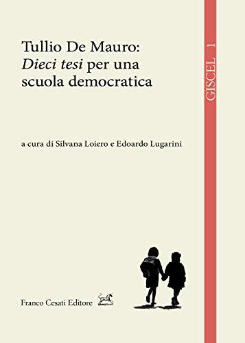 Tullio de Mauro: «Dieci tesi» per una scuola democratica