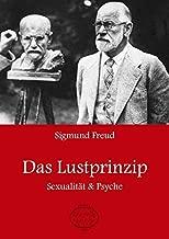 Sigmund Freud: Das Lustprinzip: Sexualität