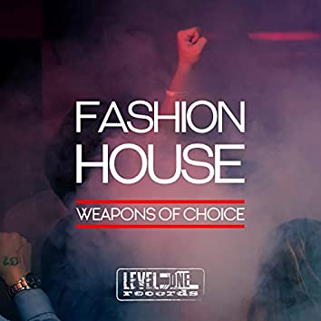 Fashion House (Weapons Of Choice)