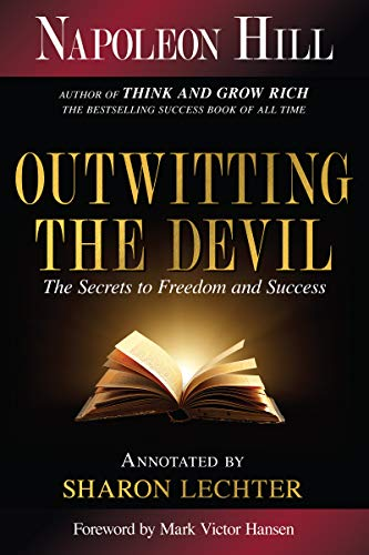 Outwitting the Devil: The Secrets to Freedom and Success (Official Publication of the Napoleon Hill Foundation)