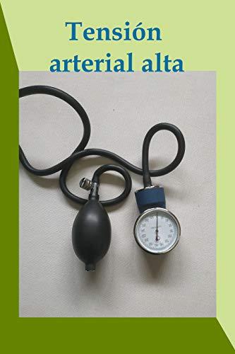 Tensión arterial alta: Síntomas, causas y tratamiento (Tratamiento natural nº 31)