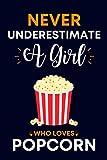 Never Underestimate A Girl Who Loves Popcorn: Popcorn Gifts...