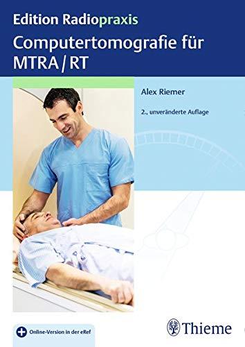 Computertomografie für MTRA/RT (Edition Radiopraxis)