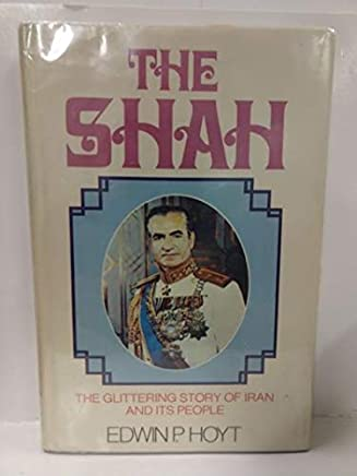 The Shah : the glittering story of Iran and its people