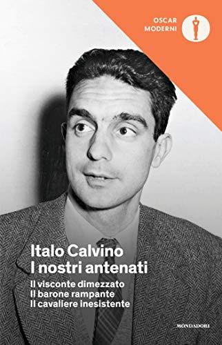 I nostri antenati: Il visconte dimezzato - Il barone rampante - Il cavaliere inesistente (Italian Edition)