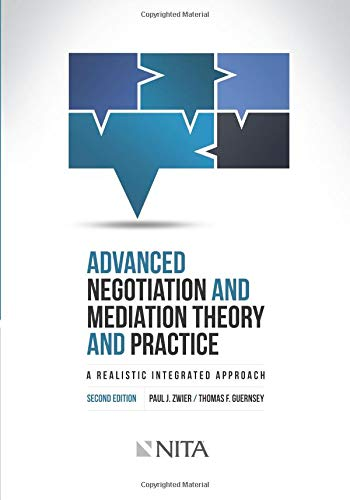 Compare Textbook Prices for Advanced Negotiation and Mediation Theory and Practice: A Realistic Integrated Approach Second Edition NITA 2 Edition ISBN 9781601564795 by Zwier