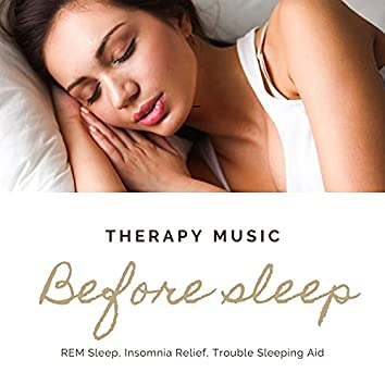 Therapy Music Before Sleep: REM Sleep, Insomnia Relief, Trouble Sleeping Aid