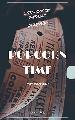 Popcorn Time: Desde la gran pantalla hasta tu cocina. (Los libros de Mimi nº 5) (Spanish Edition)